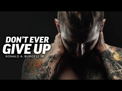 DON'T GIVE UP ON YOURSELF - Powerful Motivational Speech Video (Featuring Ronald A. Burgess Jr.)