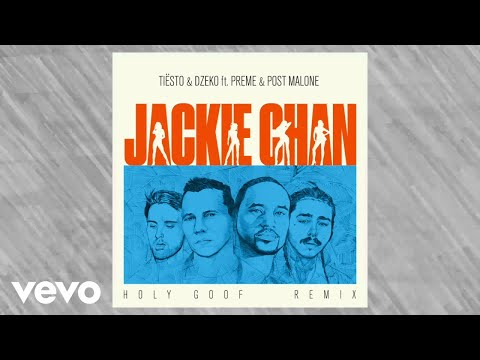 ft. Preme & Post Malone – Jackie Chan (Holy Goof Remix)