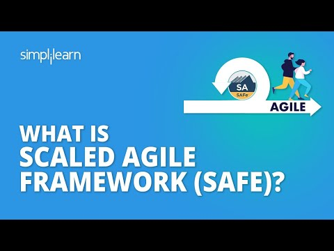 What Is Scaled Agile Framework (SAFe)?| Scaled Agile Framework Tutorial | SAFe Explained|Simplilearn