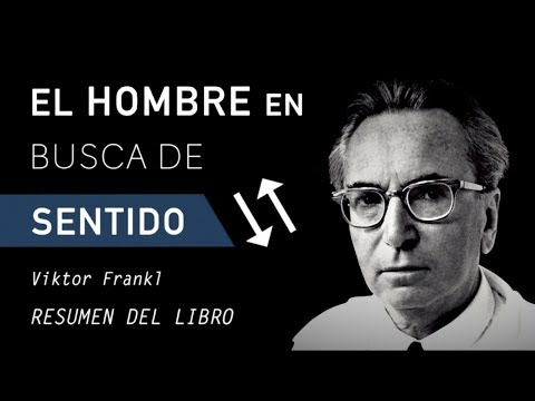EL HOMBRE EN BUSCA DE SENTIDO - Viktor Frankl (Resumen del Libro, Análisis y Reflexión en Español)