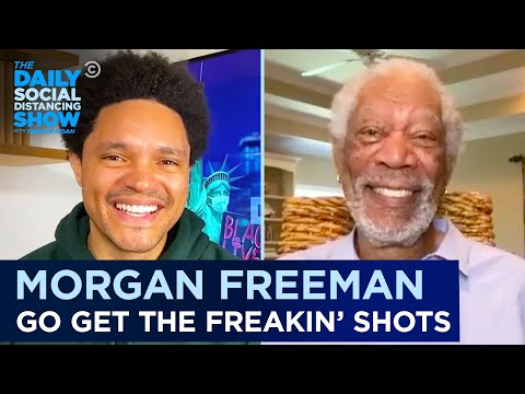 Morgan Freeman - Why Everyone Should Get the COVID Vaccine   The Daily Social Distancing Show