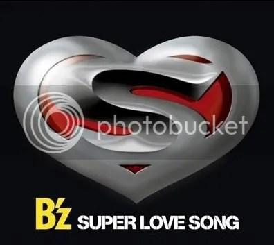 B'z- SUPER LOVE SONG