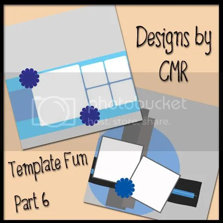 Template Fun Part 6 ~ Designs by CMR