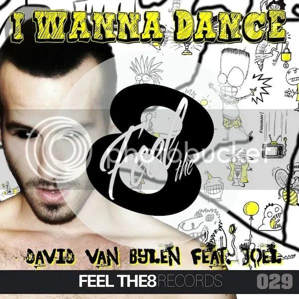 David Van Bylen feat. Joel - I wanna dance