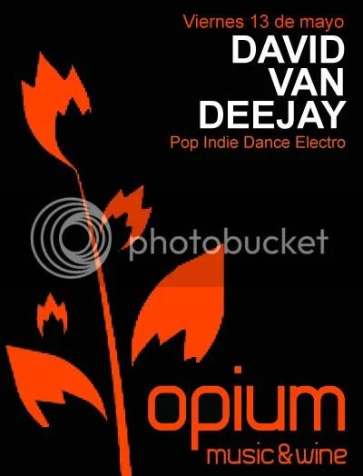 David Van Deejay @ Opium (13 mayo)