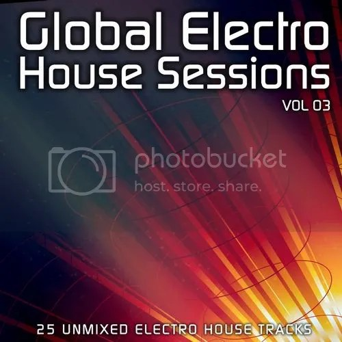 Global Electro House Sessions Vol. 3