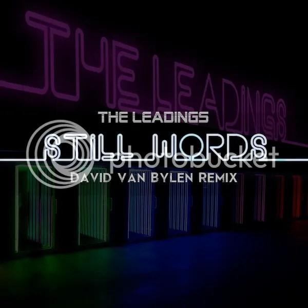 DOWNLOAD The Leadings - Still words (David Van Bylen Remix)