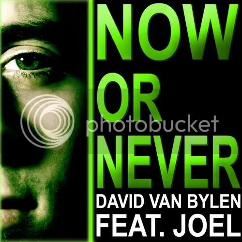 David Van Bylen feat. Joel - Now or never