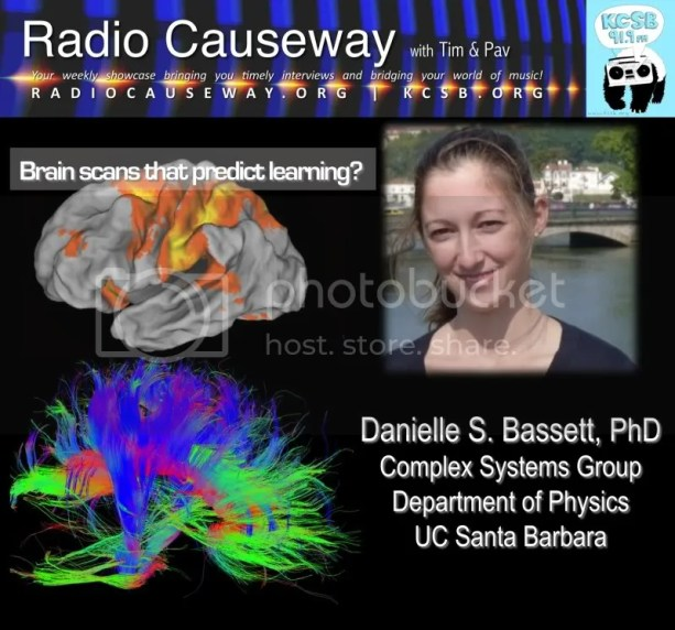 Radio Causeway: Brain scans that predict learning? Danielle S. Bassett PhD – May 3, 2011