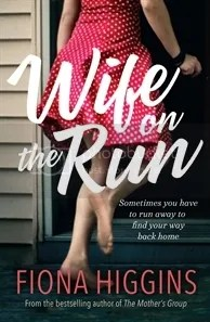 photo Wife on the Run by Fiona Higgins.jpg
