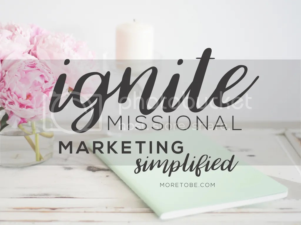 Ignite Missional Marketing Simplified