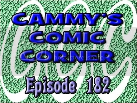 Cammy's Comic Corner – Episode 182