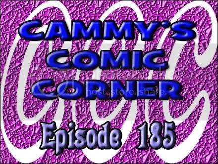 Cammy's Comic Corner – Episode 185 (10/9/11)