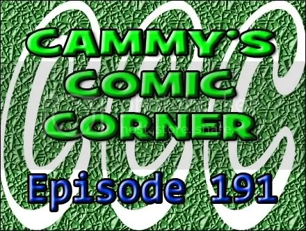Cammy's Comic Corner – Episode 191 (11/20/11)