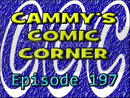 Cammy's Comic Corner – Episode 197 (2/5/12)