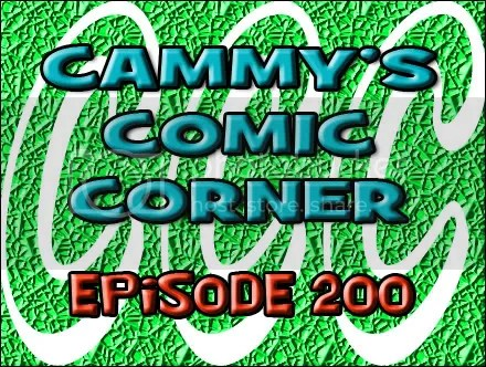 Cammy's Comic Corner – Episode 200 (2/26/12)
