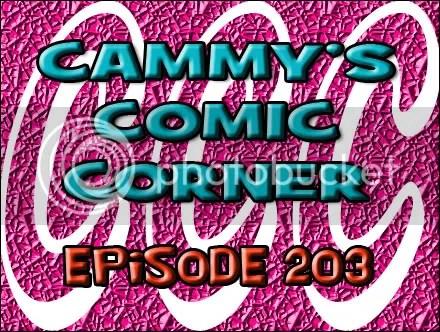 Cammy's Comic Corner – Episode 203 (4/8/12)