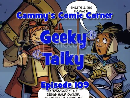 Cammy's Comic Corner – Geeky Talky – Episode 109