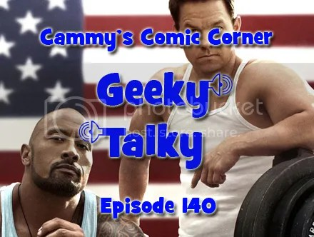 Cammy's Comic Corner – Geeky Talky – Episode 140