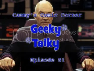 Cammy's Comic-Con Corner – Geeky Talky – Episode 81