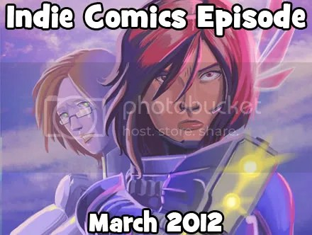 Cammy's Comic Corner – Indie Comics Episode – March 2012