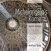 Cover of A Journey into Michaelangelo's Rome by Angela K. Nickerson