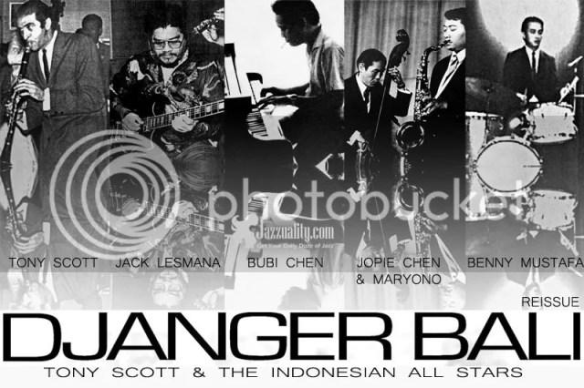 djanger bali, tony scott, indonesian all star, bubi chen, jack lesmana, maryono, jopie chen, benny mustafa