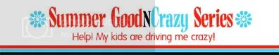 GoodnCrazy summer series Help! My kids are driving me crazy!