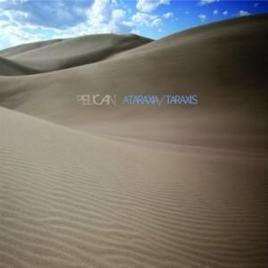 Pelican - Ataraxia/Taraxis [EP] (2012)