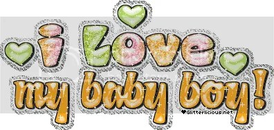 i love my baby boy graphics and comments