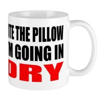 Bite the pillow Im going in dry - Offen Mug by Admin_CP8050971
