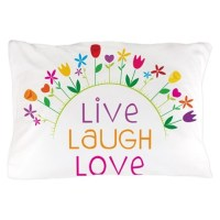 Live Laugh Love Pillow Case by Admin_CP71974099