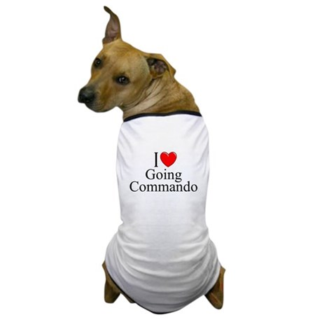 """I Love (Heart) Going Commando"" Dog T-Shirt"