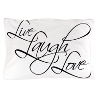 Live, Laugh, Love Pillow Case by Admin_CP11705206