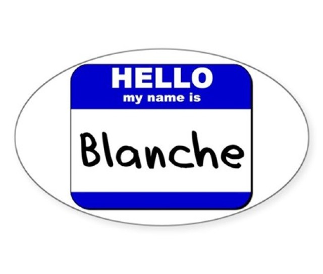 Hello My Name Is Blanche Oval Sticker