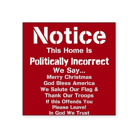 Politically Incorrect Sticker