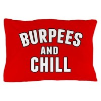 Burpees and Chill Pillow Case by giftsofgrace