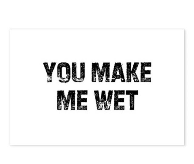 You Make Me Wet Postcards Package Of 8