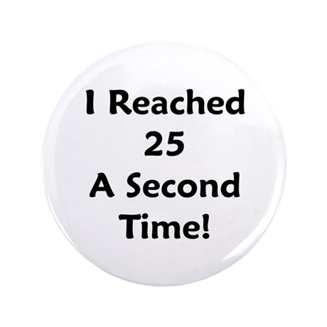 Reached 25 A Second Time 35 Button By 50birthdaygift