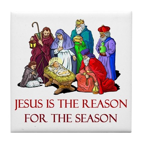 Christmas Jesus Is The Reason For The Season Tile By