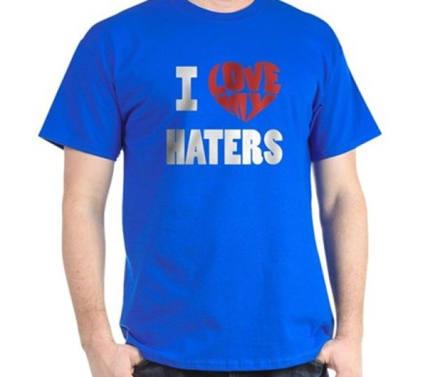 I Love My Haters Dark T Shirt