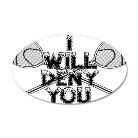 Lacrosse Goalie I Will Deny You Wall Decal by mmdg