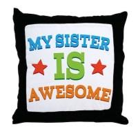 Awesome Sister Pillows, Awesome Sister Throw Pillows