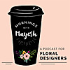 Mornings with Mayesh   Podcast on Flowers