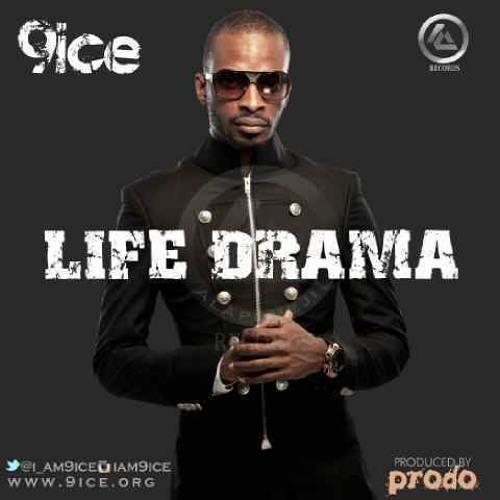 Life Drama By 9ice