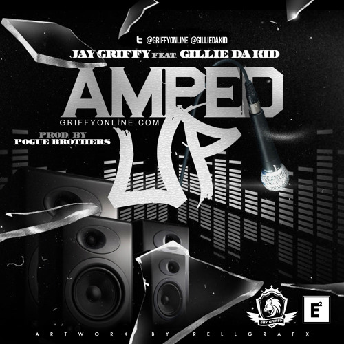 Jay Griffy Ft Gillie Da Kid - Amped Up
