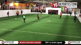 TMT vs. Union Iguala Mundi Soccer League Chitown Futbol