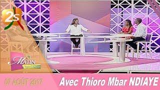 CE MATIN C'EST À NOUS DU 07 AOÛT 2017 AVEC THIORO MBAR NDIAYE