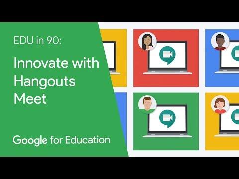 EDU in 90: Innovate with Hangouts Meet