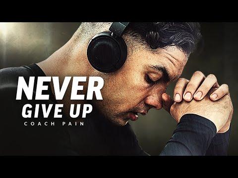 NEVER GIVE UP - Best Motivational Speech Video (Featuring Coach Pain)